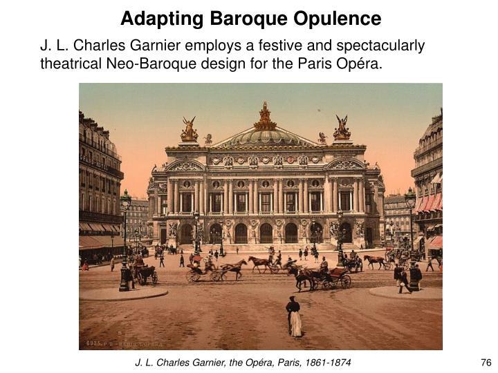Adapting Baroque Opulence
