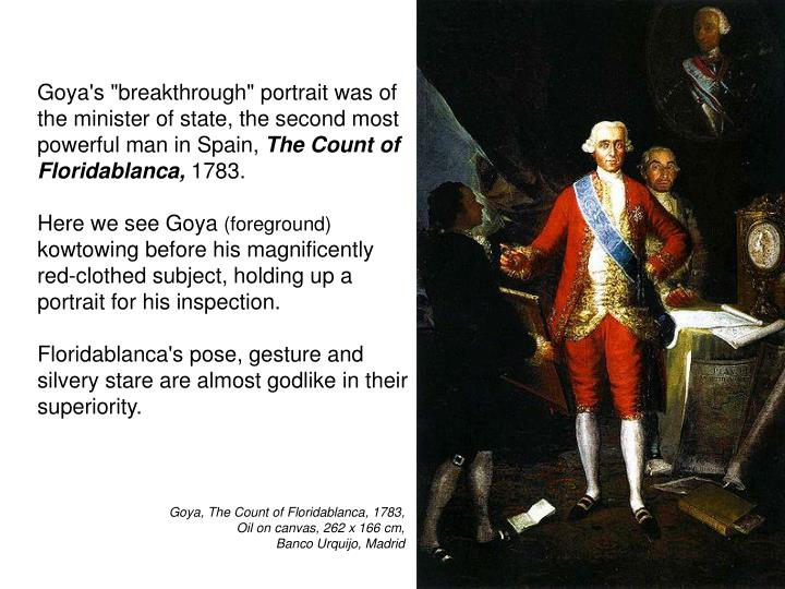 """Goya's """"breakthrough"""" portrait was of the minister of state, the second most powerful man in Spain,"""