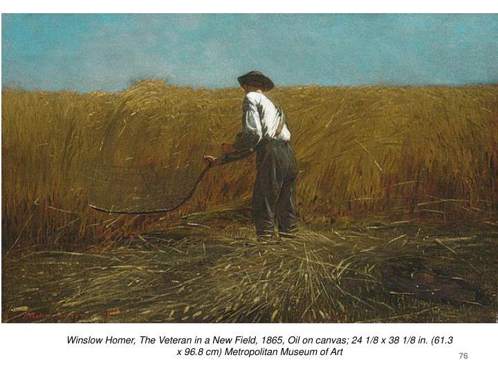 Winslow Homer, The Veteran in a New Field, 1865, Oil on canvas; 24 1/8 x 38 1/8 in. (61.3 x 96.8 cm) Metropolitan Museum of Art