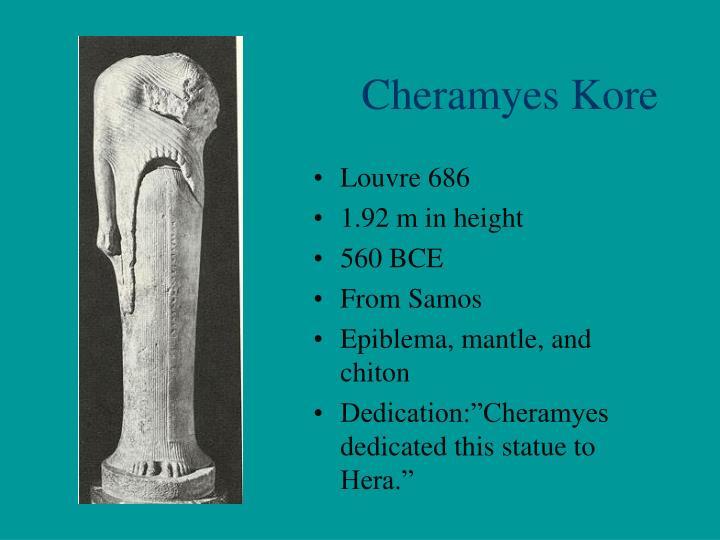 Cheramyes Kore