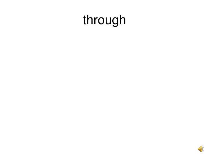 through
