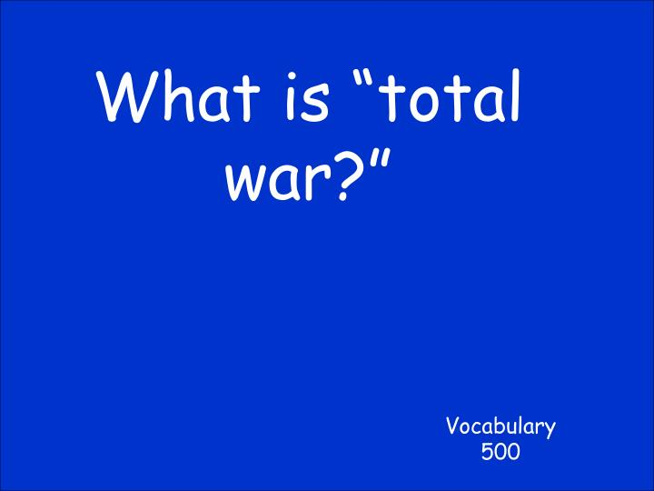 """What is """"total war?"""""""