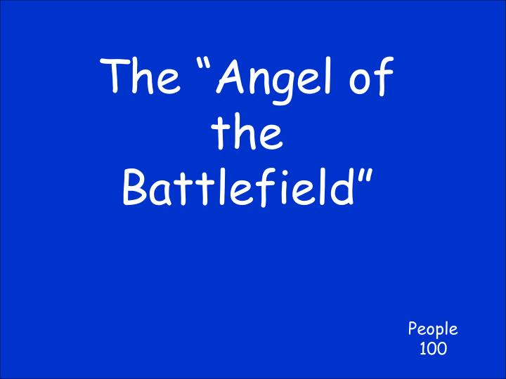 """The """"Angel of the Battlefield"""""""