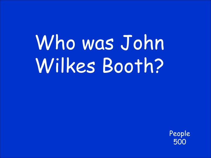 Who was John Wilkes Booth?