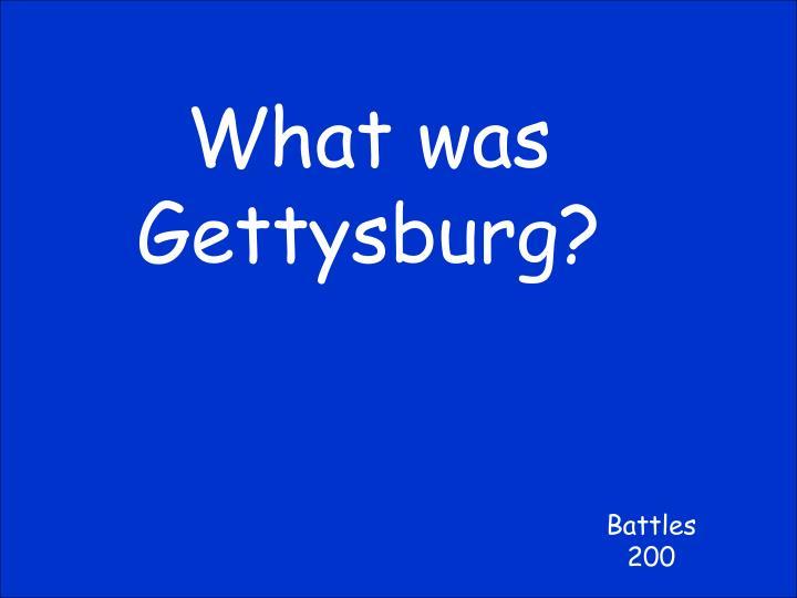 What was Gettysburg?