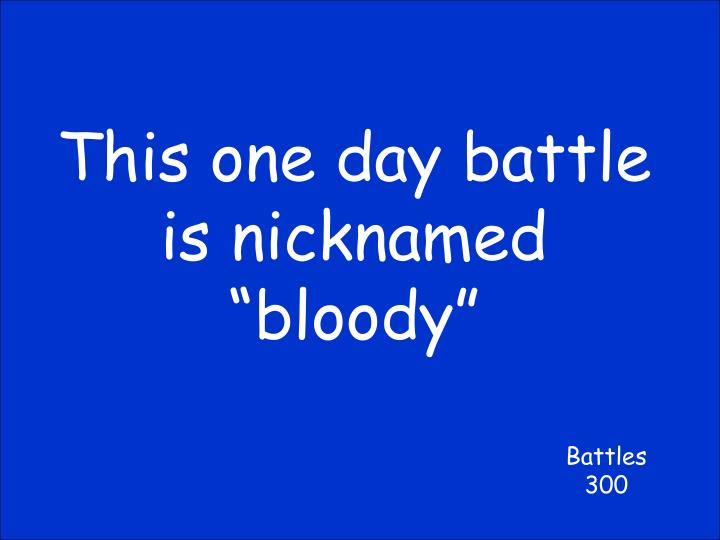 """This one day battle is nicknamed """"bloody"""""""