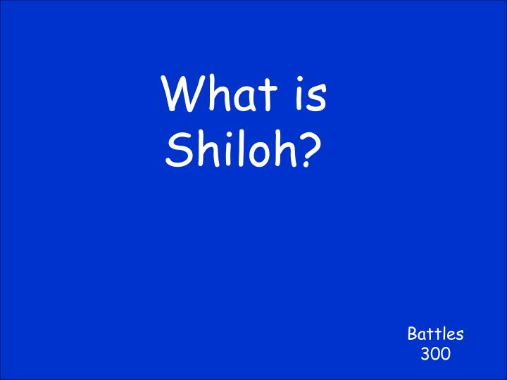 What is Shiloh?
