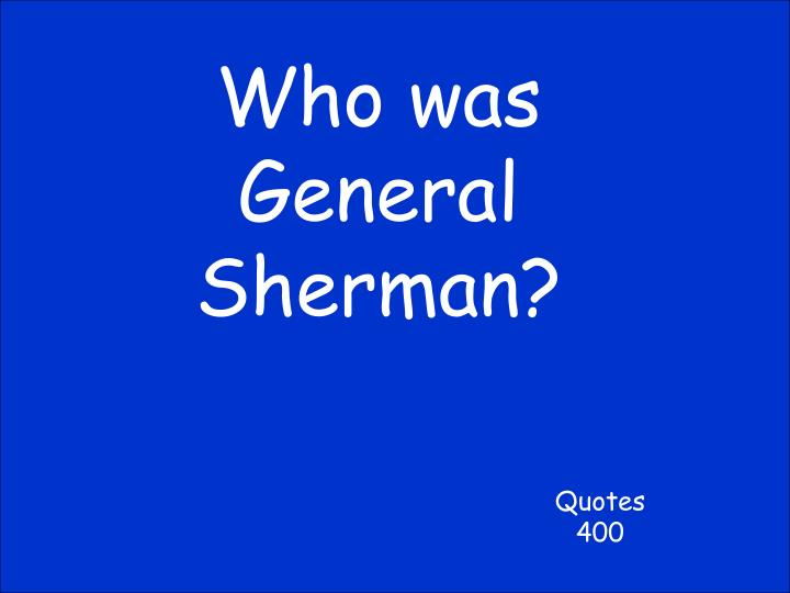 Who was General Sherman?