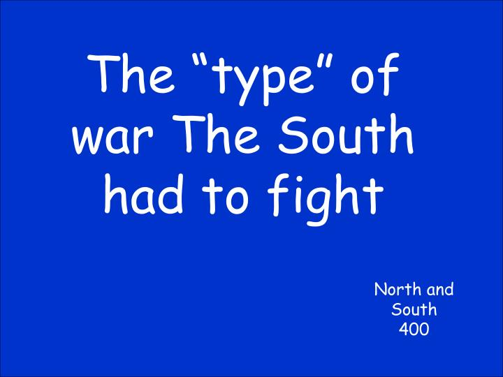 """The """"type"""" of war The South had to fight"""