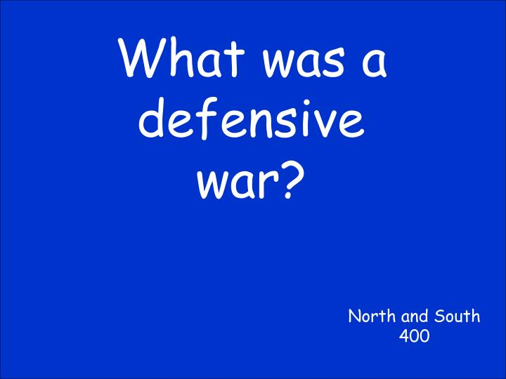 What was a defensive war?