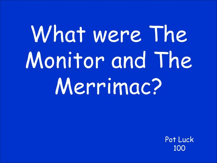 What were The Monitor and The Merrimac?