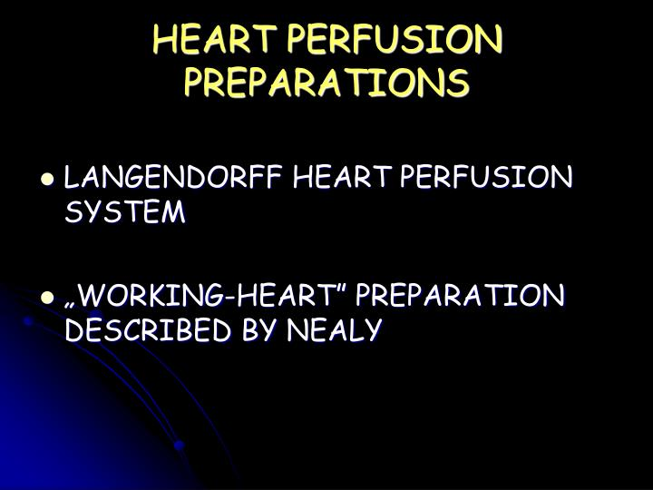 HEART PERFUSION PREPARATIONS
