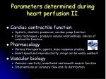 parameters determined during heart perfusion i i