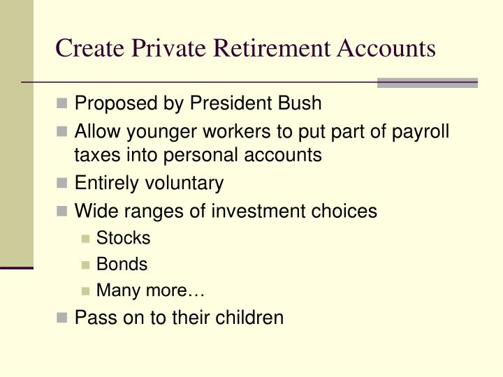 Create Private Retirement Accounts
