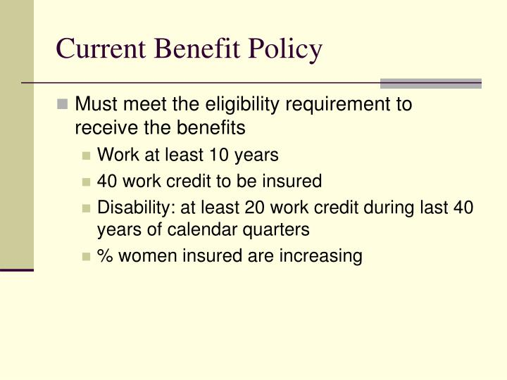 Current Benefit Policy