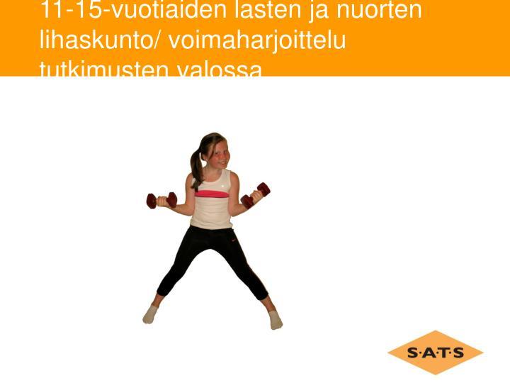 11-15-vuotiaiden lasten ja nuorten lihaskunto/ voimaharjoittelu tutkimusten valossa