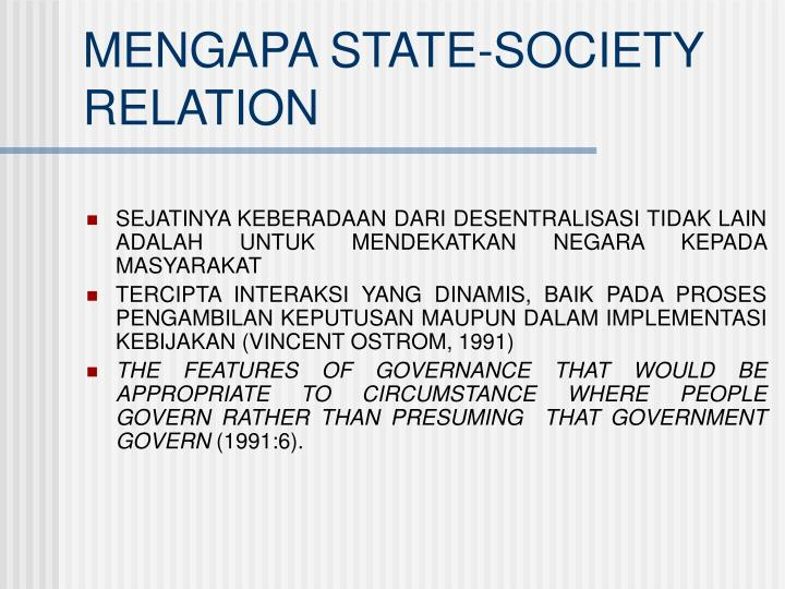 MENGAPA STATE-SOCIETY RELATION