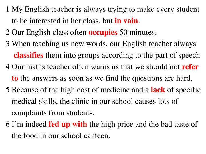 1 My English teacher is always trying to make every student