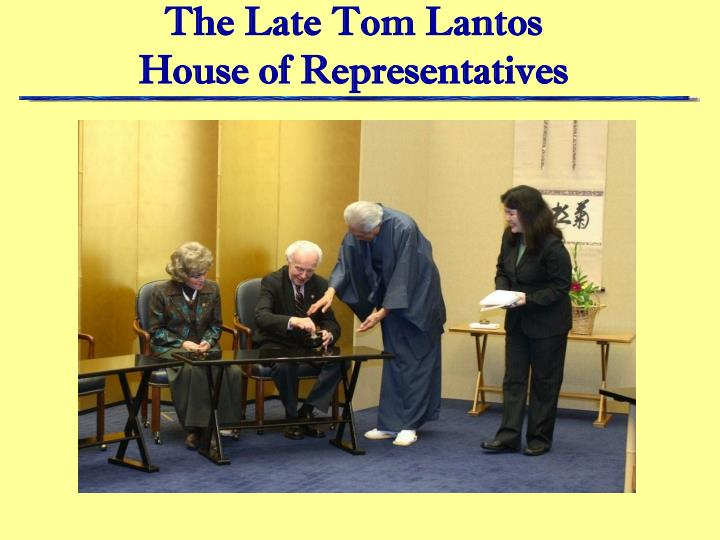 The Late Tom Lantos