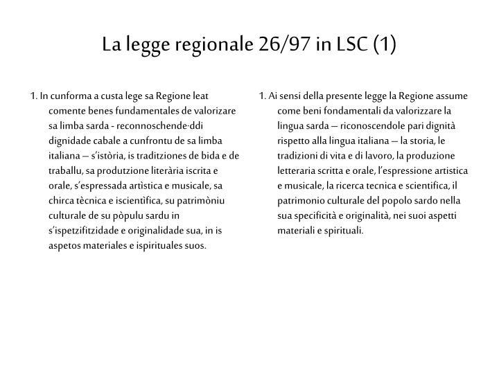 1. In cunforma a custa lege sa Regione leat comente benes fundamentales de valorizare sa limba sarda - reconnoschende
