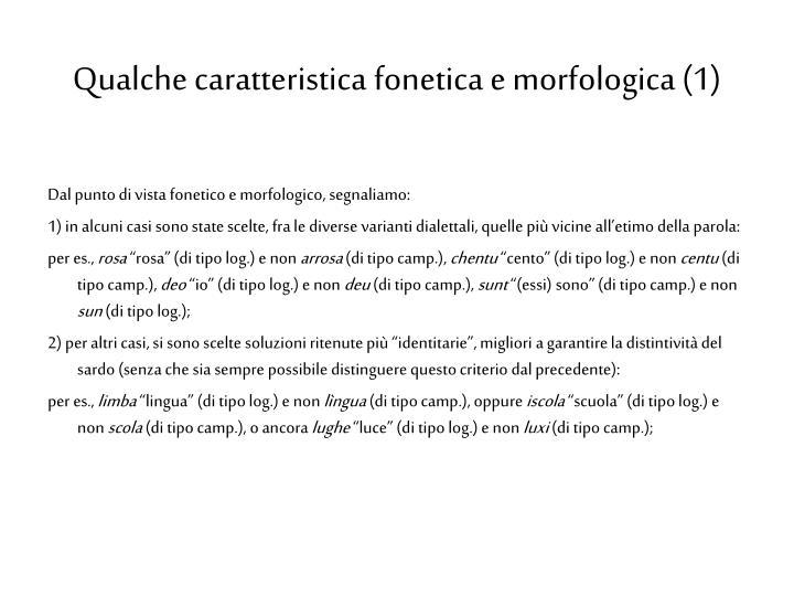 Qualche caratteristica fonetica e morfologica (1)