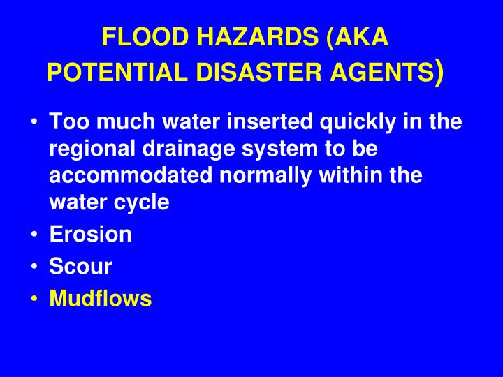 FLOOD HAZARDS (AKA POTENTIAL DISASTER AGENTS