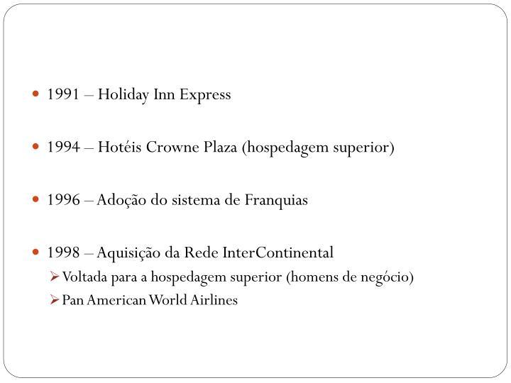 1991 – Holiday Inn Express