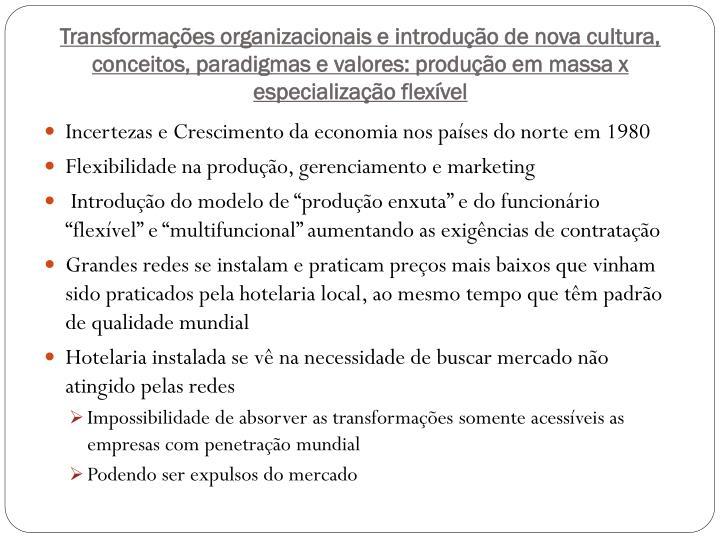 Transformações organizacionais e introdução de nova cultura, conceitos, paradigmas e valores: produção em massa x especialização flexível
