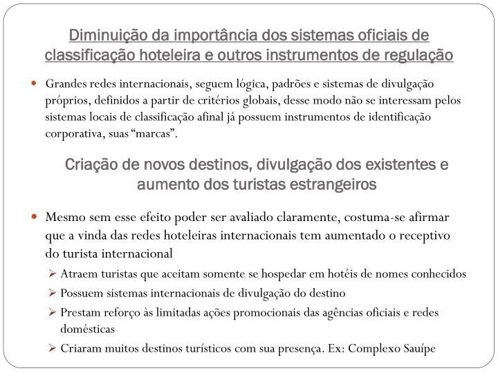 Diminuição da importância dos sistemas oficiais de classificação hoteleira e outros instrumentos de regulação