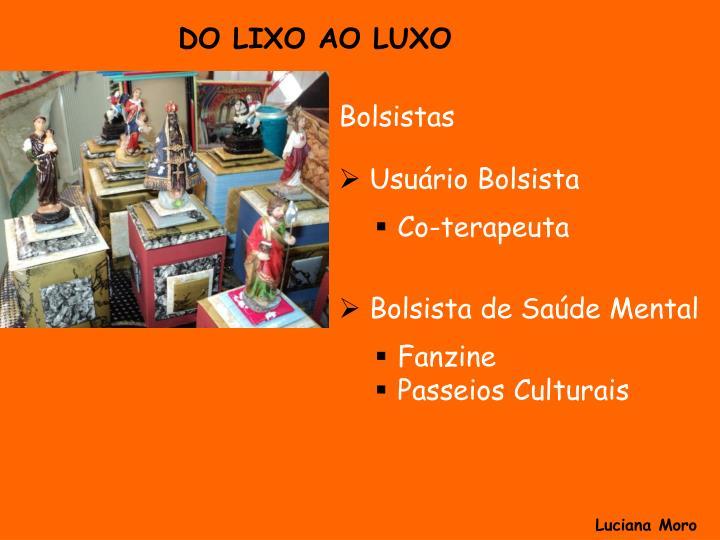 DO LIXO AO LUXO