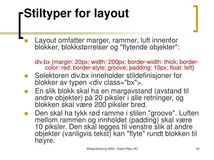 Stiltyper for layout