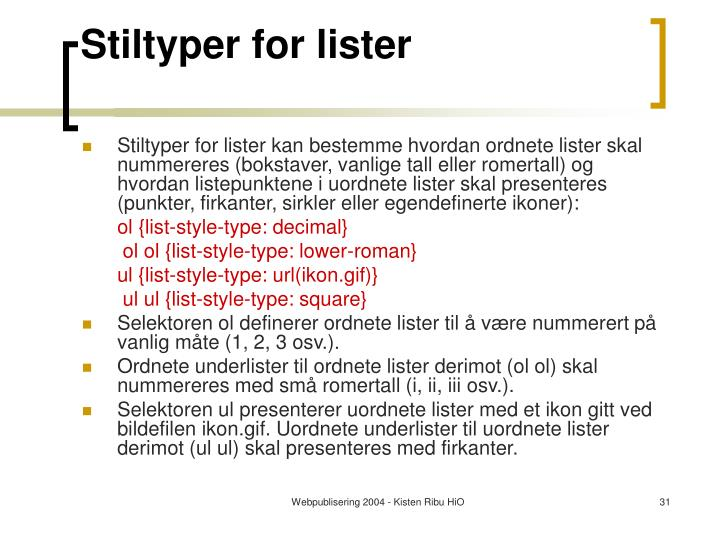 Stiltyper for lister