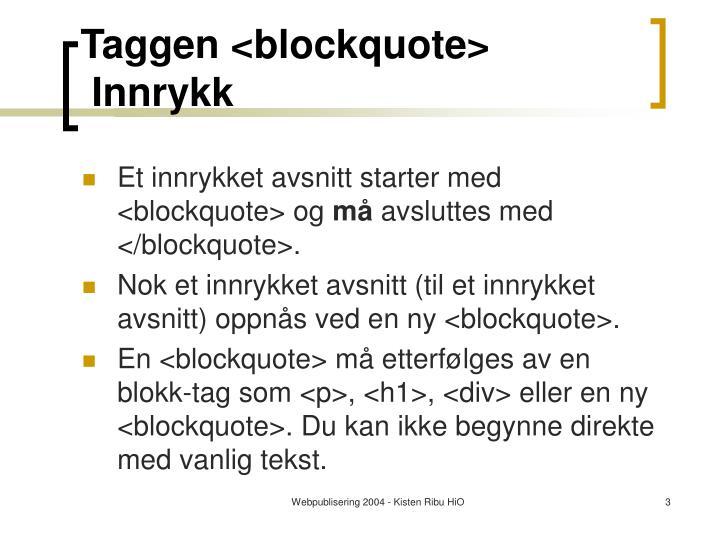 Taggen <blockquote>