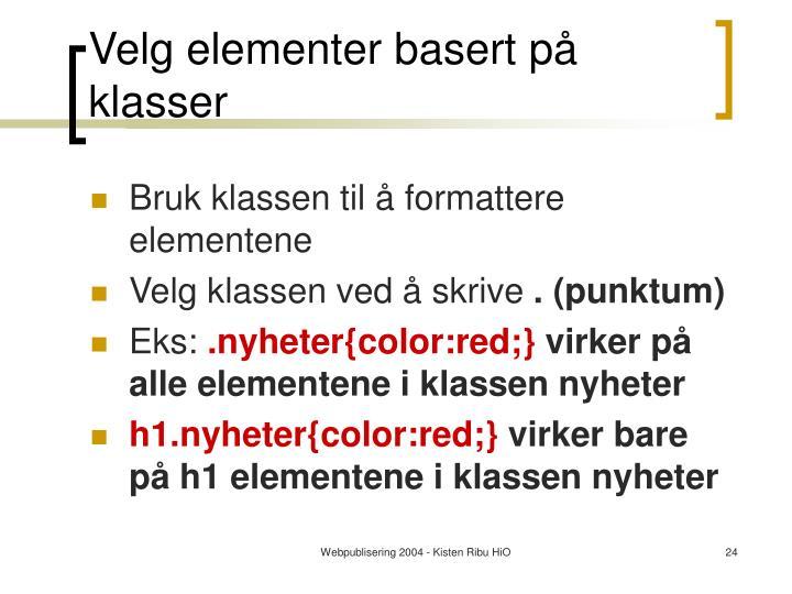 Velg elementer basert på klasser