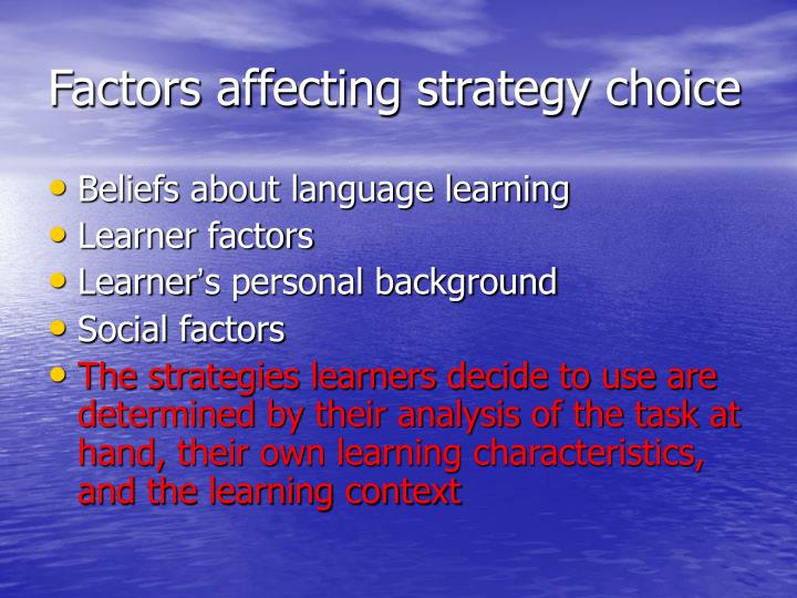 Factors affecting strategy choice