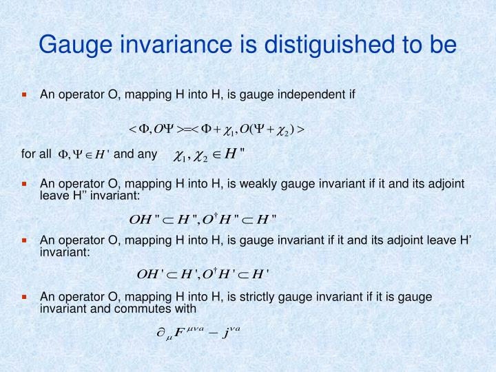 Gauge invariance is distiguished to be