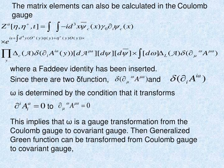 The matrix elements can also be calculated in the