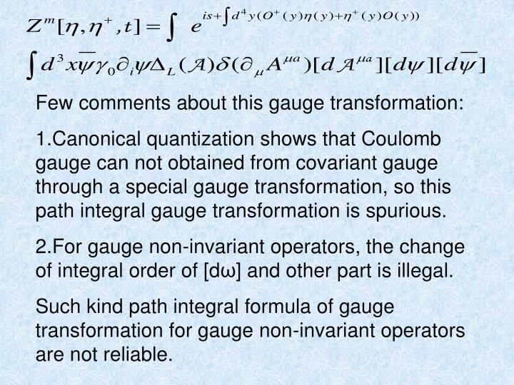 Few comments about this gauge transformation: