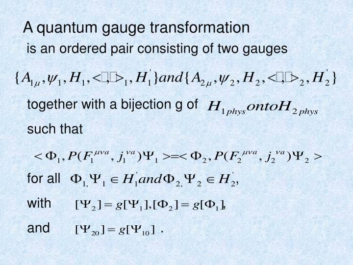 A quantum gauge transformation