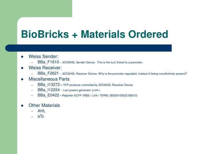 BioBricks + Materials Ordered
