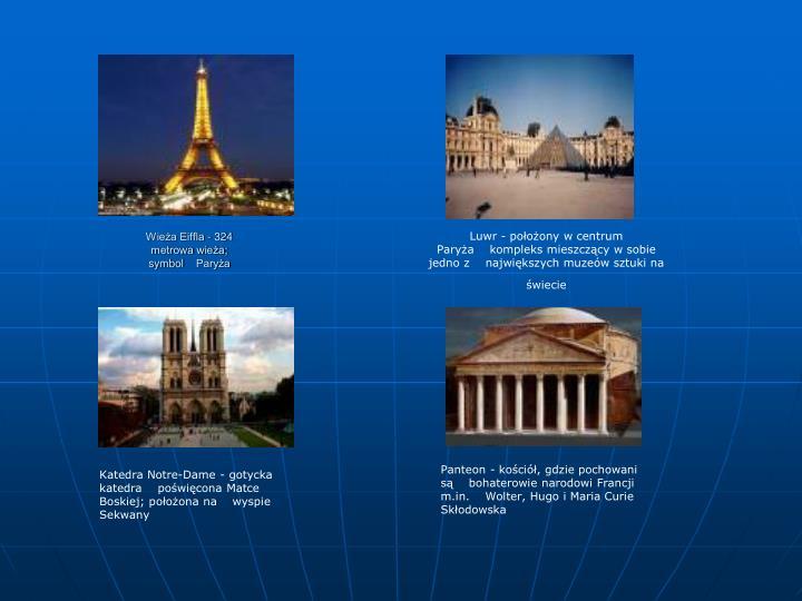Wieża Eiffla - 324 metrowa wieża; symbol Paryża
