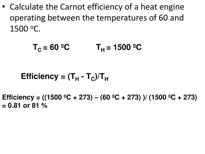 Calculate the Carnot efficiency of a heat engine operating between the temperatures of 60 and 1500