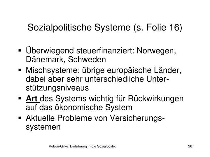 Sozialpolitische Systeme (s. Folie 16)