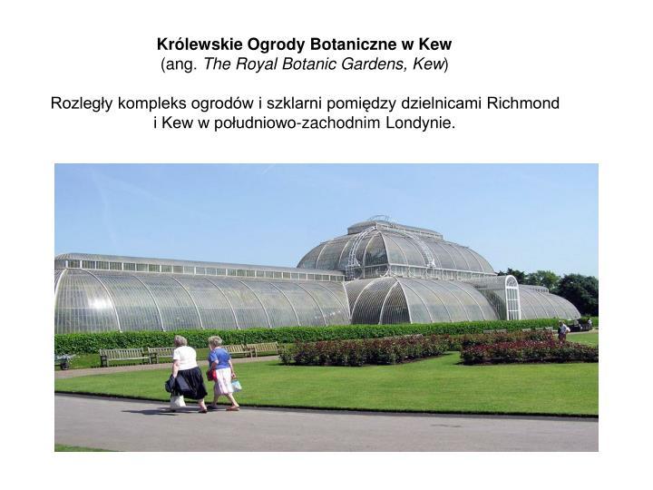 Królewskie Ogrody Botaniczne w Kew