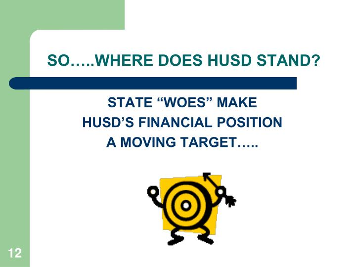 SO…..WHERE DOES HUSD STAND?