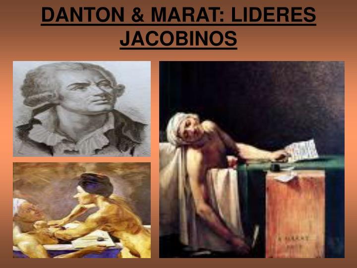 DANTON & MARAT: LIDERES JACOBINOS