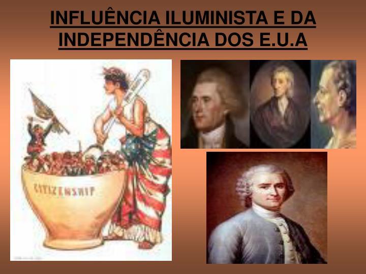 INFLUÊNCIA ILUMINISTA E DA INDEPENDÊNCIA DOS E.U.A