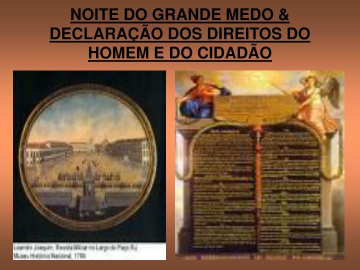 NOITE DO GRANDE MEDO & DECLARAÇÃO DOS DIREITOS DO HOMEM E DO CIDADÃO
