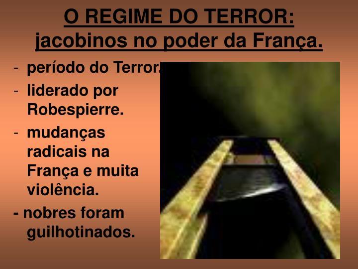 O REGIME DO TERROR: jacobinos no poder da França.