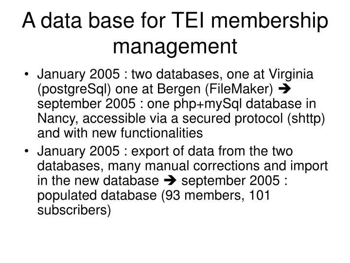 A data base for tei membership management